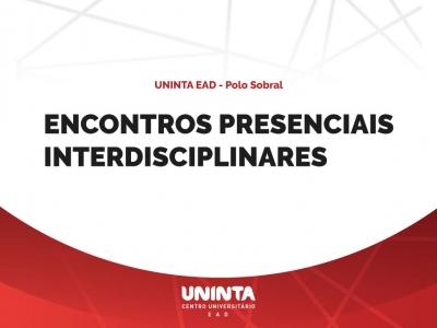 Polo Sobral UNINTA EaD realiza Encontros Interdisciplinares em março